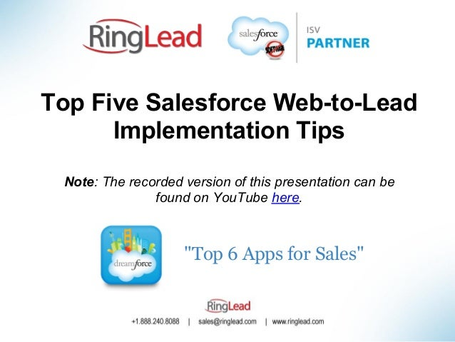 Top Five Salesforce Web-to-Lead      Implementation Tips Note: The recorded version of this presentation can be           ...