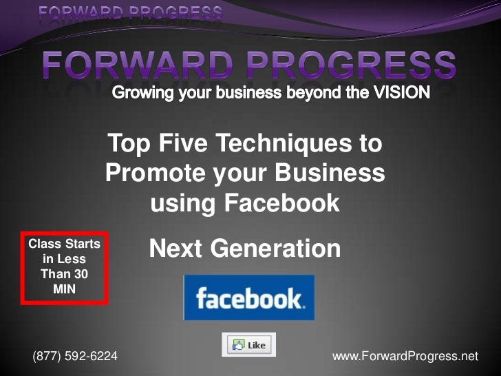 FORWARD PROGRESS<br />Growing your business beyond the VISION<br />Top Five Techniques to Promote your Business using Face...