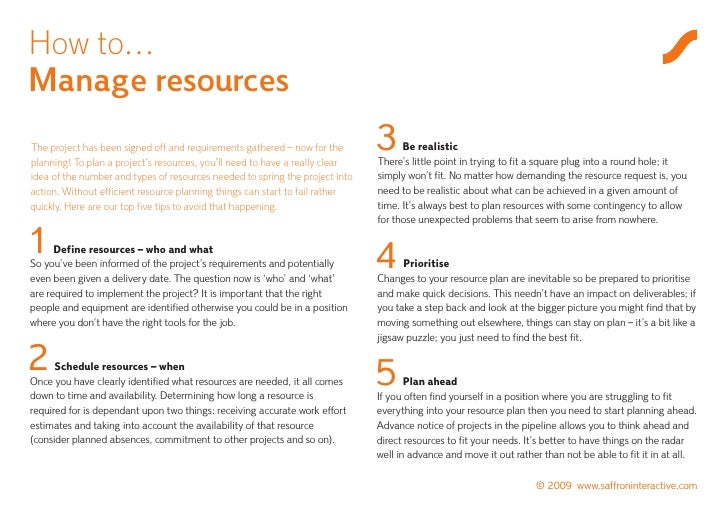 How to… Manage resources The project has been signed off and requirements gathered – now for the planning! To plan a proje...