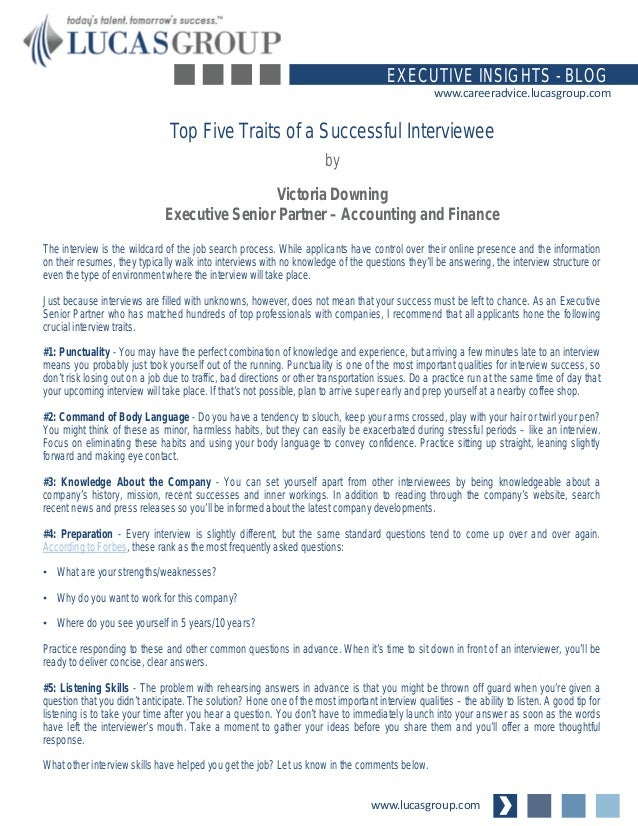 www.lucasgroup.com EXECUTIVE INSIGHTS - BLOG www.careeradvice.lucasgroup.com The interview is the wildcard of the job sear...