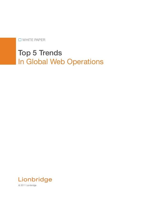 Top 5 TrendsIn Global Web OperationsWHITE PAPER© 2011 Lionbridge