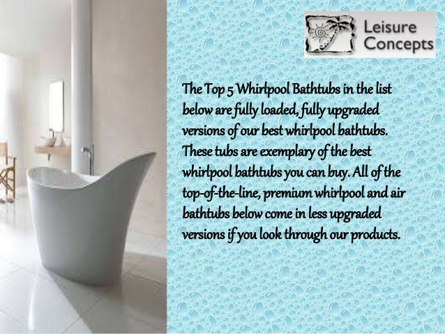 Top Five Whirlpool Bathtubs From Leisure Concepts 2