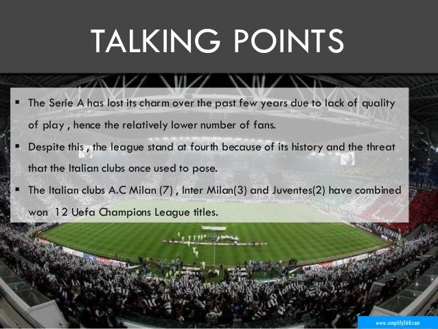 www.simplify360.com  The Serie A has lost its charm over the past few years due to lack of quality of play , hence the re...