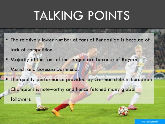 www.simplify360.com  The relatively lower number of fans of Bundesliga is because of lack of competition  Majority of th...