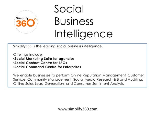 Social Business Intelligence www.simplify360.com Simplify360 is the leading social business intelligence. Offerings includ...