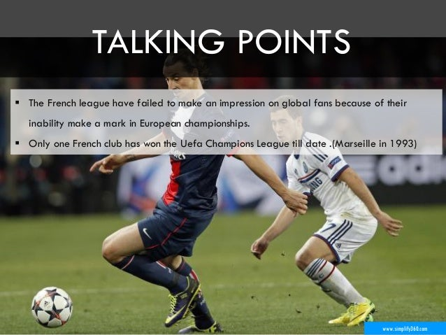 www.simplify360.com  The French league have failed to make an impression on global fans because of their inability make a...
