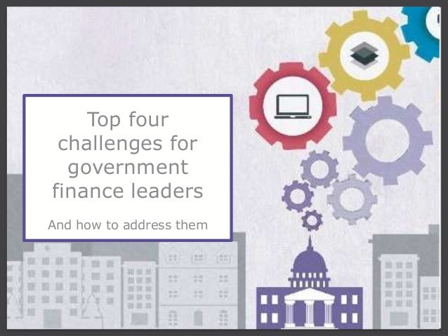 111 Top four challenges for government finance leaders And how to address them