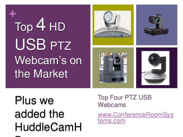 +  Top Four PTZ USB  Webcams  www.ConferenceRoomSys  tems.com  Top 4 HD  USB PTZ  Webcam's on  the Market  Plus we  added ...