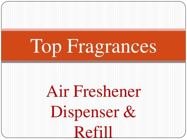 Top Fragrances Air Freshener Dispenser &     Refill