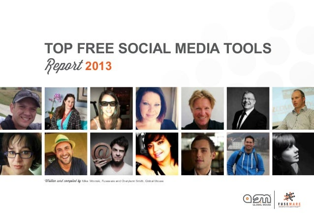 Written and compiled by Mike Wronski, Fuseware and Cherylann Smith, Global MouseTOP FREE Social Media ToolsReport 2013