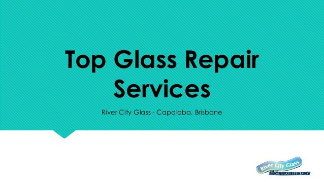 Top Glass Repair Services River City Glass - Capalaba, Brisbane