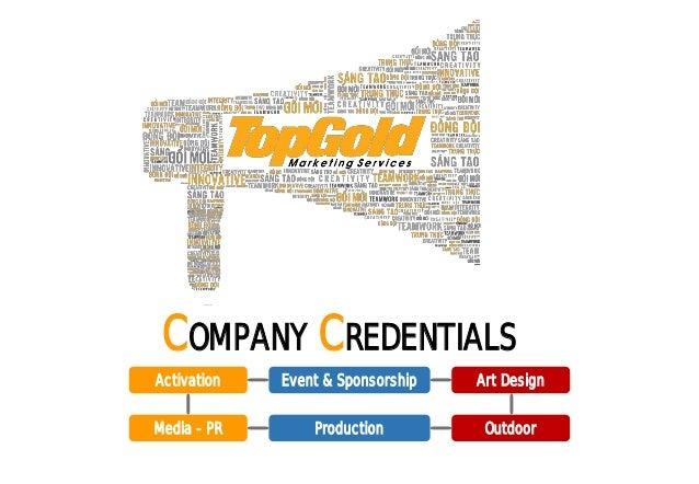 COMPANY CREDENTIALS Activation Event & Sponsorship Art Design Media - PR Production Outdoor