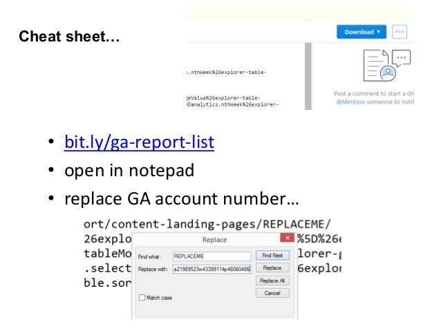 Cheat sheet… • bit.ly/ga-report-list • open in notepad • replace GA account number…