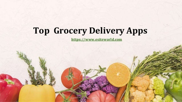 Top Grocery Delivery Apps https://www.esiteworld.com