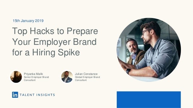 15th January 2019 Top Hacks to Prepare Your Employer Brand for a Hiring Spike Priyanka Malik Senior Employer Brand Consult...