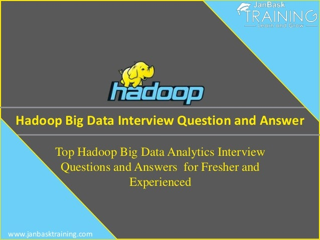 hadoop big data interview question and answer top hadoop big data analytics interview questions and answers - Data Analyst Interview Questions And Answers