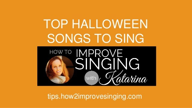 TOP HALLOWEEN  SONGS TO SING  tips.how2improvesinging.com