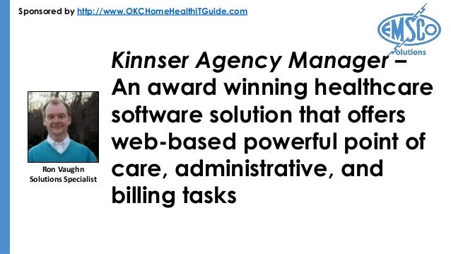 Sponsored by http://www.OKCHomeHealthITGuide.com Kinnser Agency Manager – An award winning healthcare software solution th...