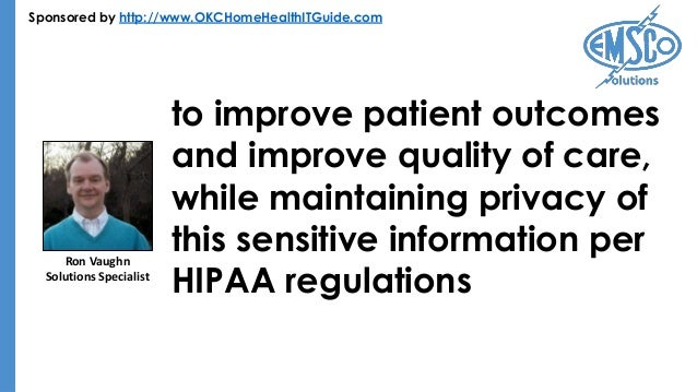 Sponsored by http://www.OKCHomeHealthITGuide.com to improve patient outcomes and improve quality of care, while maintainin...