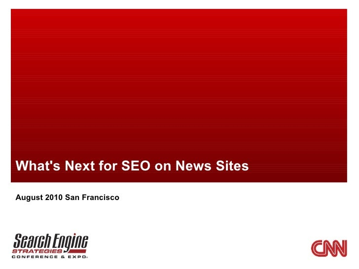 What's Next for SEO on News Sites August 2010 San Francisco