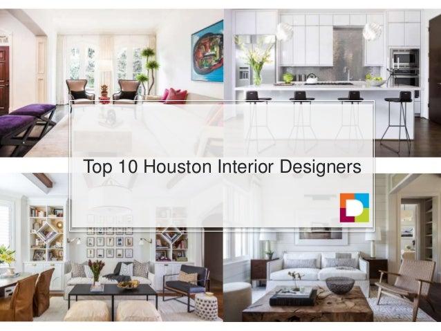 top 10 houston interior designers rh slideshare net  top interior designers in houston texas