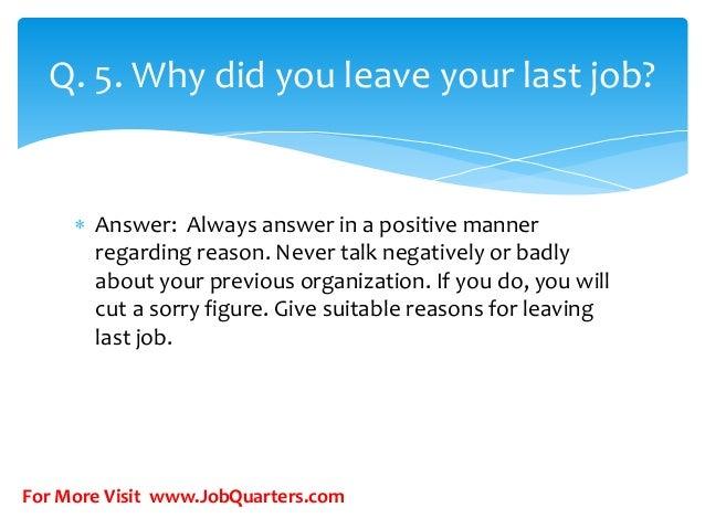JobQuarters.com; 7. Q. 5. Why Did You Leave Your Last Job?