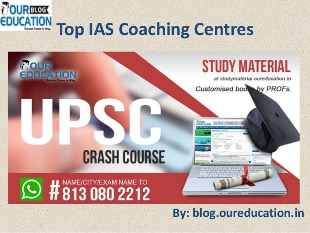 Top IAS Coaching Centres By: blog.oureducation.in