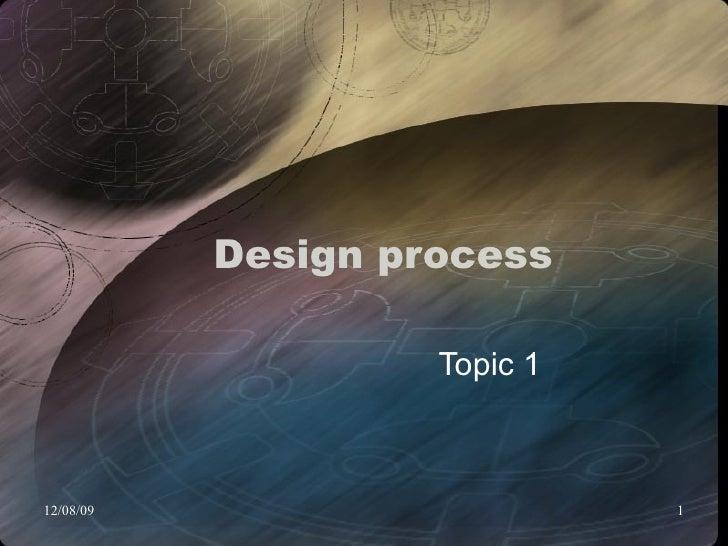 Design process  Topic 1