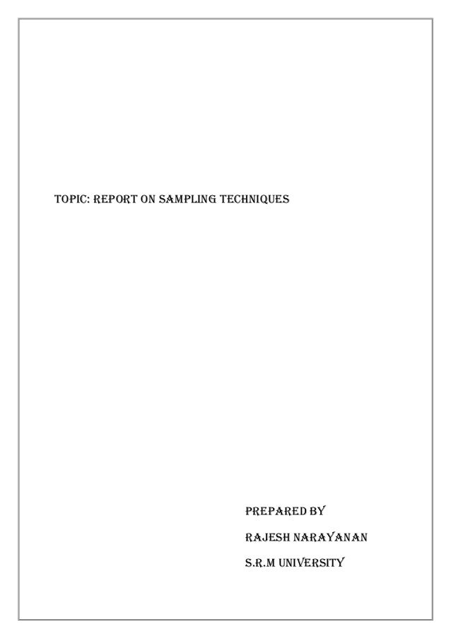 TOPIC: report on sampling techniques  PREPARED BY RAJESH Narayanan s.r.m university