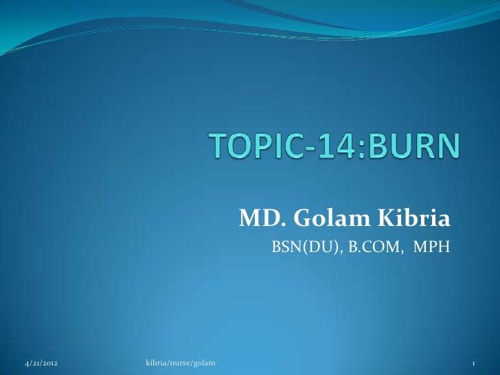 MD. Golam Kibria                                   BSN(DU), B.COM, MPH4/21/2012   kibria/nurse/golam                      ...