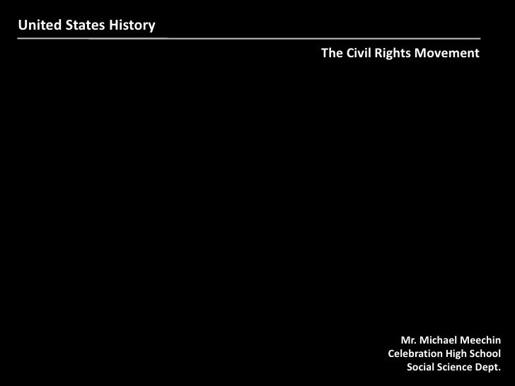 United States History                         The Civil Rights Movement                                         Mr. Michae...