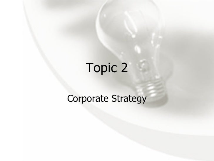 Topic 2 Corporate Strategy
