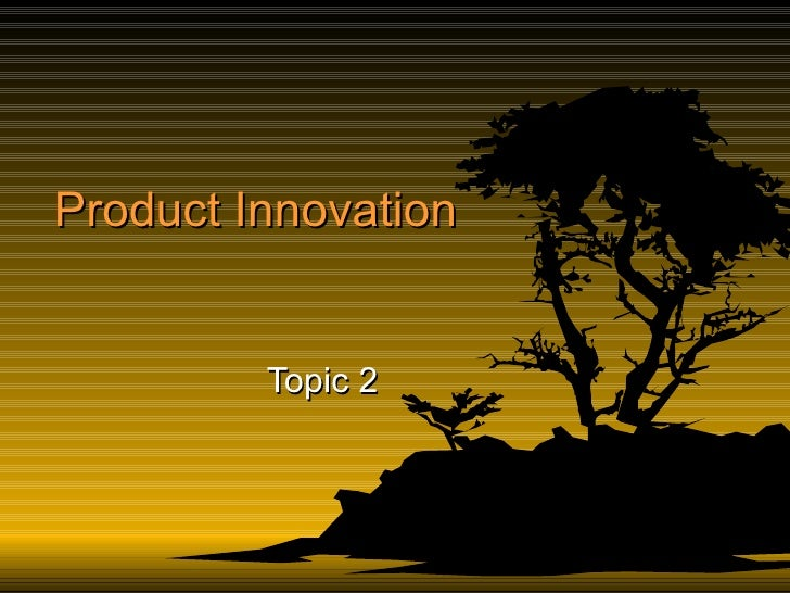 Product Innovation Topic 2