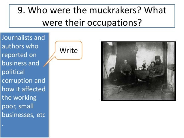 muckraker essays How can people change their world keep reading to learn more about the muckrakers, folks who did just that as you read, don't be surprised if.