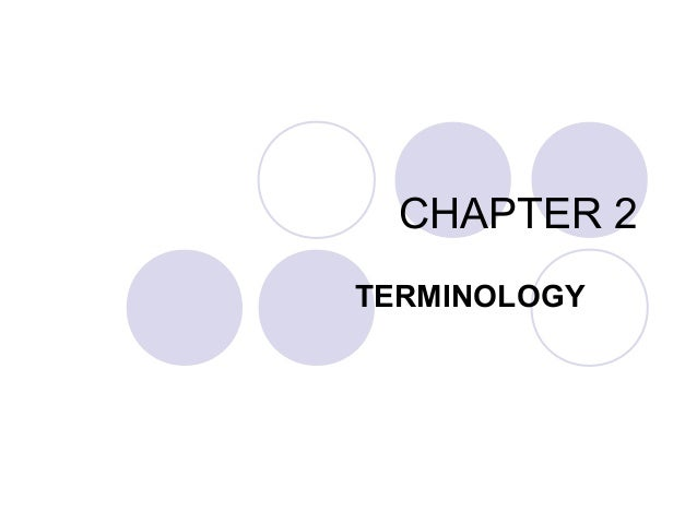 CHAPTER 2 TERMINOLOGY