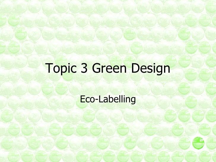 Topic 3 Green Design Eco-Labelling