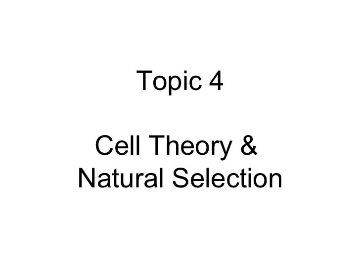 Topic 4 Cell Theory &  Natural Selection