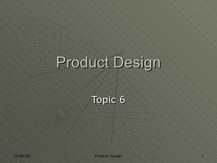 Product Design Topic 6