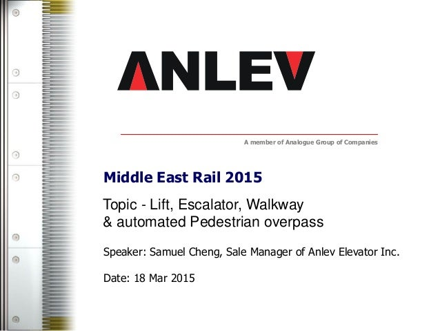 A member of Analogue Group of Companies Topic - Lift, Escalator, Walkway & automated Pedestrian overpass Speaker: Samuel C...