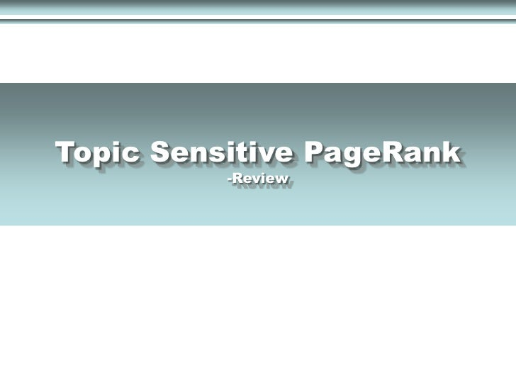 Topic Sensitive PageRank-Review<br />
