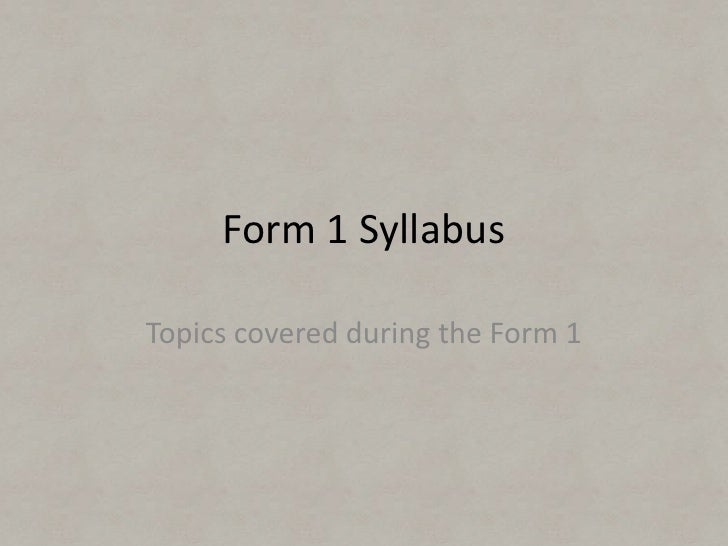 Form 1 Syllabus<br />Topics covered during the Form 1<br />