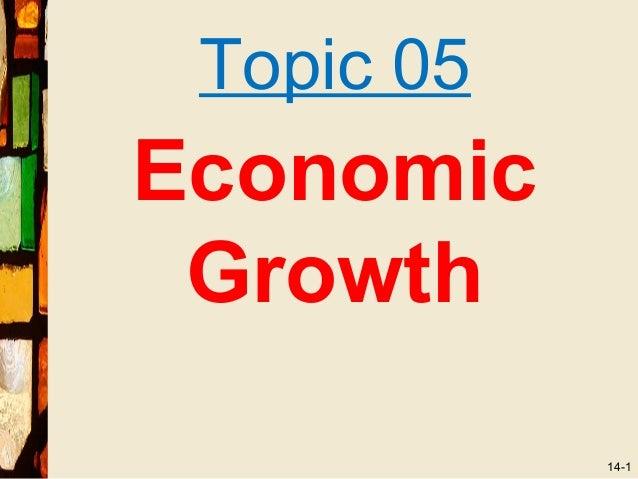 Topic 05Economic Growth            14-1