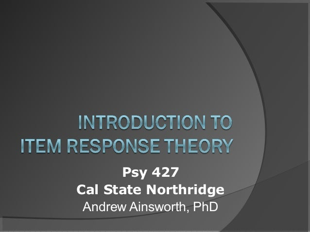 Psy 427 Cal State Northridge Andrew Ainsworth, PhD