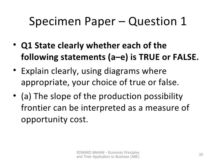 Specimen Paper – Question 1 <ul><li>Q1 State clearly whether each of the following statements (a–e) is TRUE or FALSE. </li...
