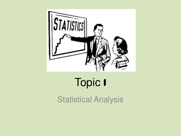 Topic 1Statistical Analysis