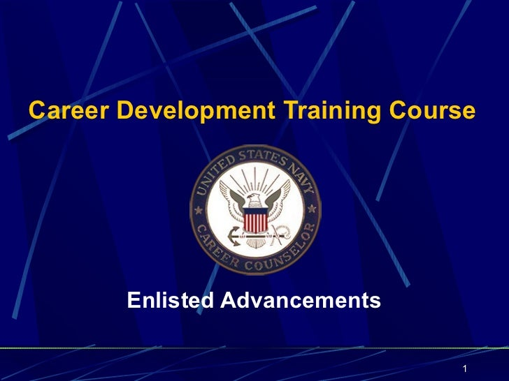 Career Development Training Course       Enlisted Advancements                                1