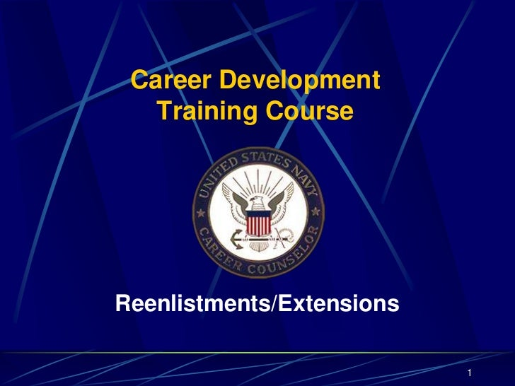 Career Development   Training CourseReenlistments/Extensions                           1