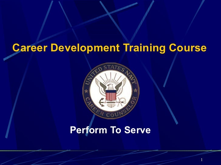 Career Development Training Course          Perform To Serve                                1