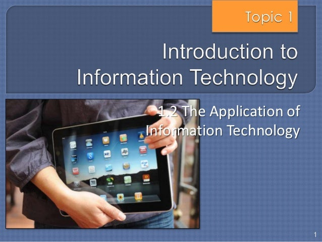 Topic 1  1.2 The Application ofInformation Technology                           1