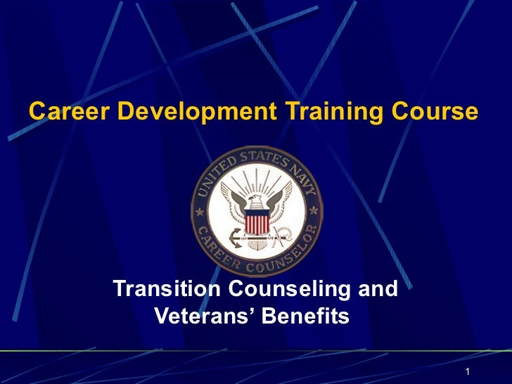 Career Development Training Course      Transition Counseling and          Veterans' Benefits                             ...